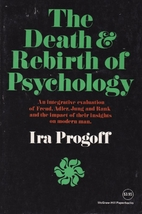 Death and Rebirth of Psychology by Ira…