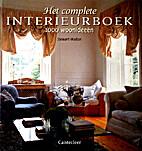 Het complete interieurboek: 1000 woonideeën…