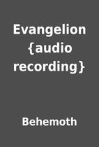 Evangelion {audio recording} by Behemoth