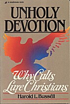 Unholy Devotion: Why Cults Lure Christians…