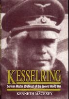 Kesselring : German master strategist of the…