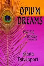 OPIUM DREAMS, Pacific Stories Volume III by…