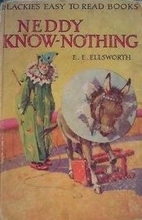Neddy Know-Nothing by E. E. Ellsworth