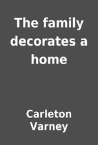 The family decorates a home by Carleton…