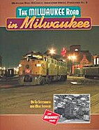 The Milwaukee Road: In Milwaukee; Special…