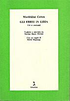 Gli Ebrei in Libia by Mordekhai Cohen