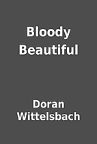Bloody Beautiful by Doran Wittelsbach