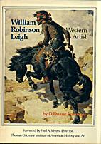 William Robinson Leigh, Western Artist by D.…