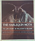 Harlequin Moth: Its Life Story by Millicent…