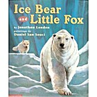 Ice Bear and Little Fox by Jonathan London