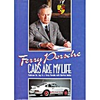 Ferry Porsche: Cars Are My Life by Ferry…