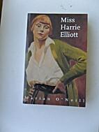 Miss Harrie Elliott by Marian O'Neill