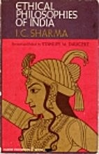 ETHICAL PHILOSOPHIES OF INDIA by I.C. Sharma…