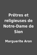 Prêtres et religieuses de Notre-Dame…