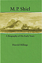 M.P. Shiel: A Biography of His Early Years…
