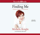 Finding Me: A Decade of Darkness, a Life…