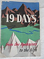 19 Days from the Apennines to the Alps: The…