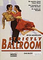 Strictly Ballroom. by Peter Mennigen