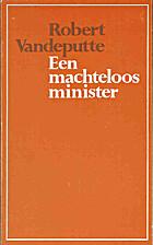 Een machteloos minister by Robert Vandeputte