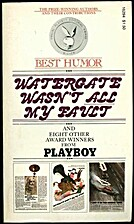 Watergate Wasn't All My Fault by…