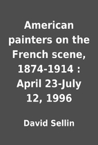 American painters on the French scene,…