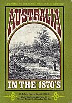 Australia in the 1870's by Edwin Carton…