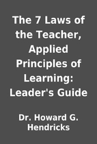 The 7 Laws of the Teacher, Applied…
