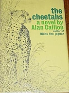 The Cheetahs by Alan Caillou