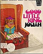 Good Little King Josiah: 2 Kings 22-23:2,…