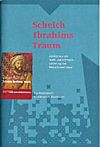 Scheich Ibrahims Traum : Schätze aus der…