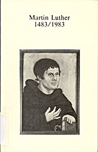 Martin Luther 1483/1983 by Hanns Lilje
