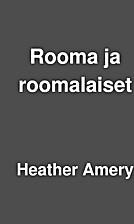 Rooma ja roomalaiset by Heather Amery