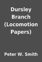 Dursley Branch (Locomotion Papers) by Peter…