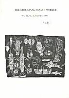 The Aboriginal Health Worker- Vol. 10 No. 4…