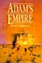 Adam's Empire by Evan Green