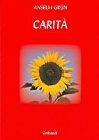 Carità by Anselm Grün