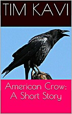 American Crow: A Short Story by Tim Kavi