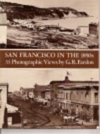 San Francisco in the 1850's: 33 Photographic…