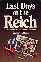 Last Days of the Reich: The Collapse of Nazi…