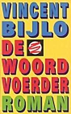 De woordvoerder by Vincent Bijlo