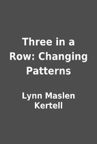 Three in a Row: Changing Patterns by Lynn…