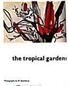The tropical gardens of Burle Marx by P. M.…