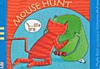Mouse Hunt by Phyllis Root