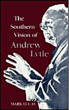 The Southern Vision of Andrew Lytle…