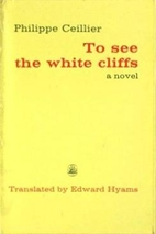 To See the White Cliffs by Philippe Ceillier