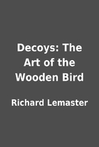 Decoys: The Art of the Wooden Bird by…