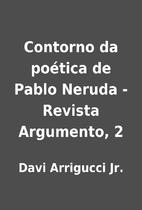 Contorno da poética de Pablo Neruda -…