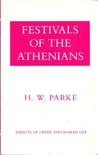 Festivals of the Athenians by H. W. Parke