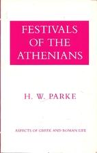 Festivals of the Athenians by H. W. Parke