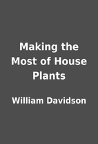 Making the Most of House Plants by William…